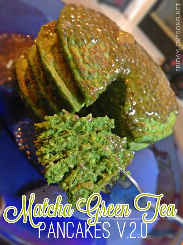 Is Summer Over Yet & Green Tea Pancakes V.2 - fridaylovesong.net