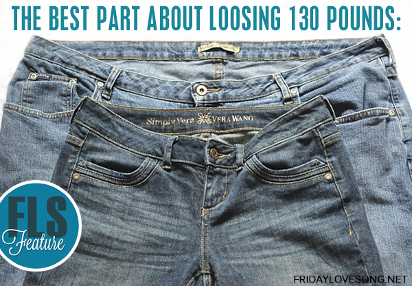The Best Part About Losing 130 Pounds - fridaylovesong.net