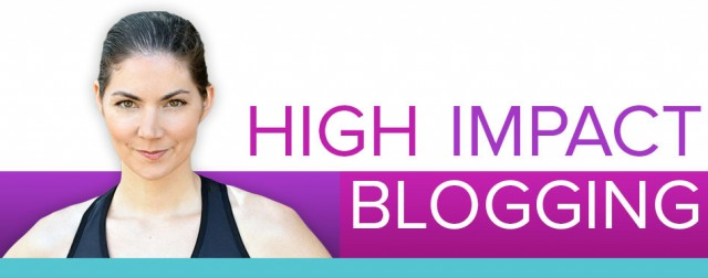High Impact Blogging