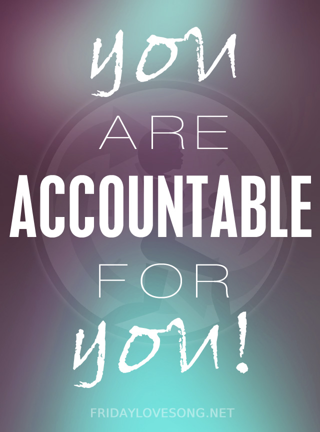 You are accountable for YOU! #fitness #motivation #fitfluential