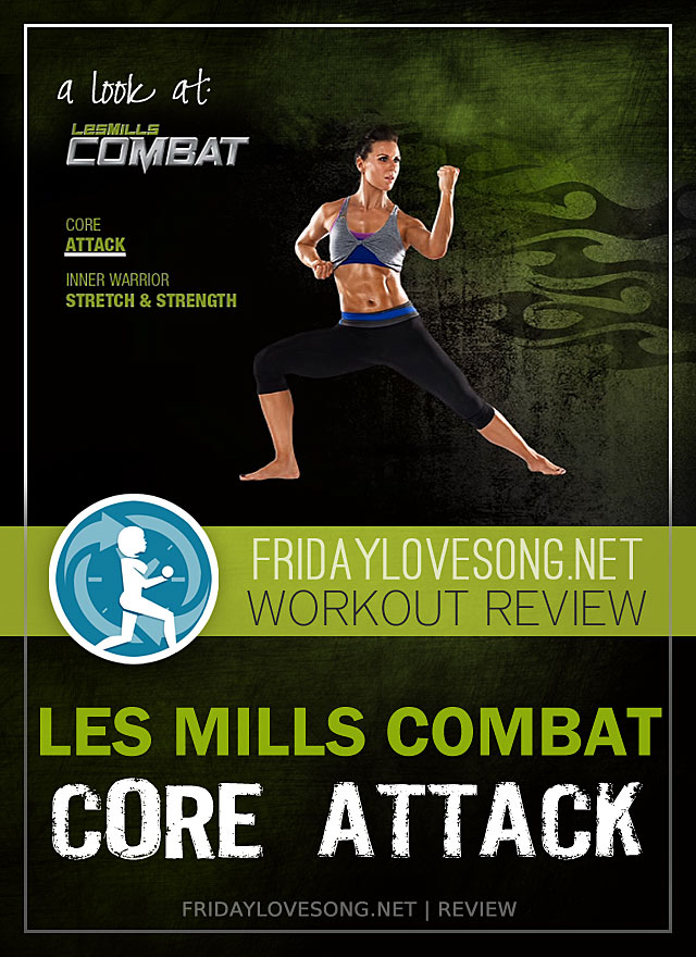 Les Mills Combat Core Attack Workout Review - fridaylovesong.net